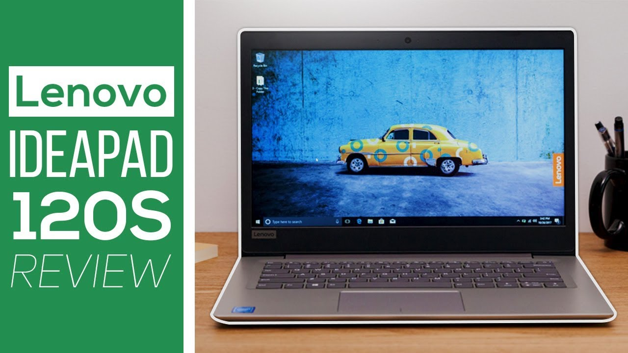 Lenovo IdeaPad 120S Review 2018 – Budget Portable Ultrabook?