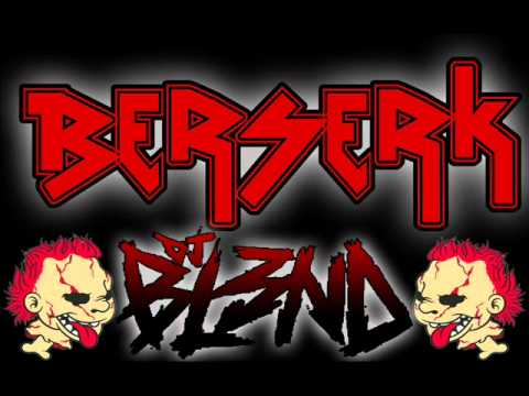 BERSERK - DJ BL3ND (ORIGINAL MIX) FULL