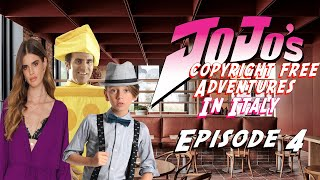 JoJos Copyright Free Adventures In Italy - Episode 4