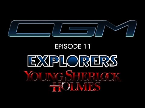 CGM - Episode 11 - Explorers + Young...