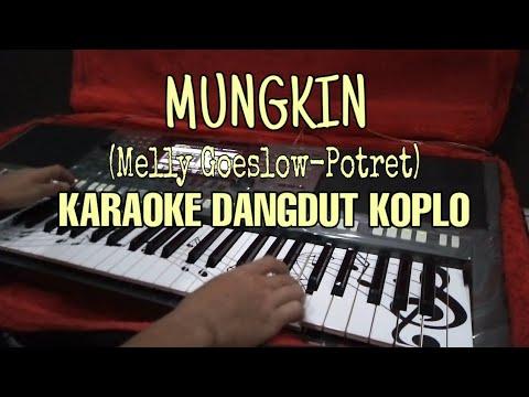 Mungkin(Melly Goeslow-Potret) Karaoke Dangdut Koplo