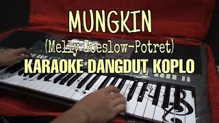 Download Mungkin(Melly Goeslow-Potret) Karaoke Dangdut Koplo