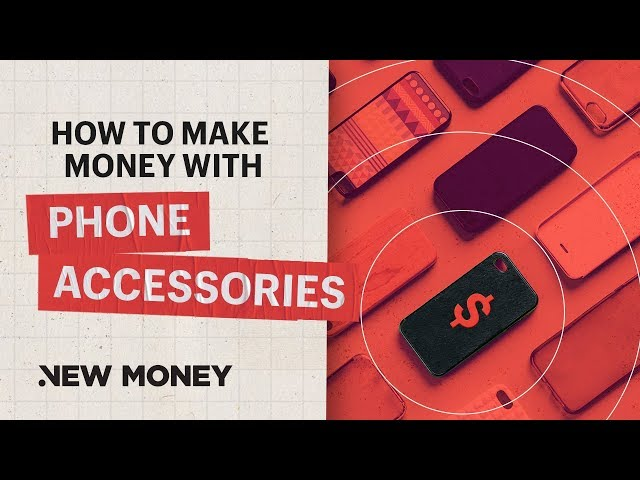 How to Make Money With Phone Accessories