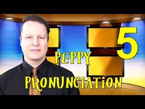 Peppy English Pronunciation Lesson 5 - Learn English with Steve Ford