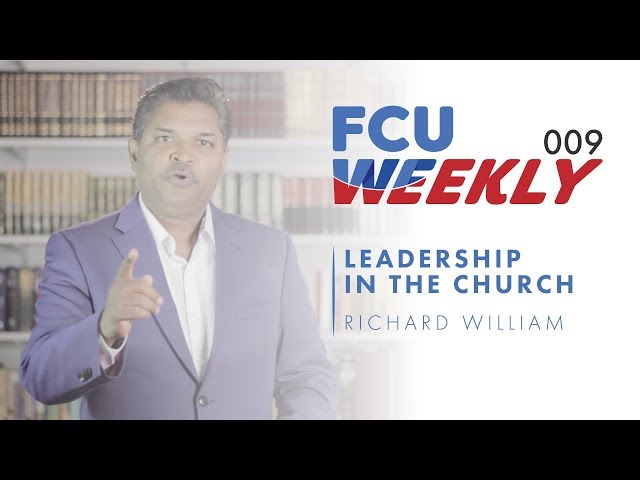 Leadership in The Church (ft. Richard William) [ FCU Weekly Ep. 009]