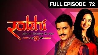 Rakhi - Atoot Rishtey Ki Dor | Hindi TV Serial | Full Episode - 72 | Zee TV
