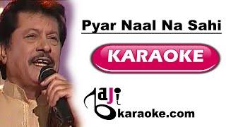 Pyar naal na sahi - Video Karaoke - Attaullah Khan - by Baji Karaoke