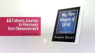 My Five Stages of Grief: A Father's Journey to Recovery from Bereavement Trailer