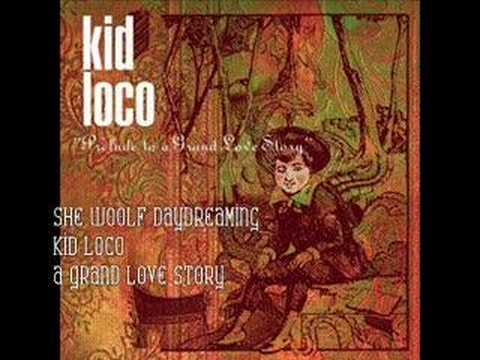 She Woolf Daydreaming- Kid Loco