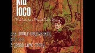 She Woolf Daydreaming- Kid Loco