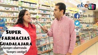''Súper Farmacias Guadalajara''
