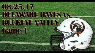 08/25/17  Delaware Hayes vs Buckeye Valley Football (alternate video)