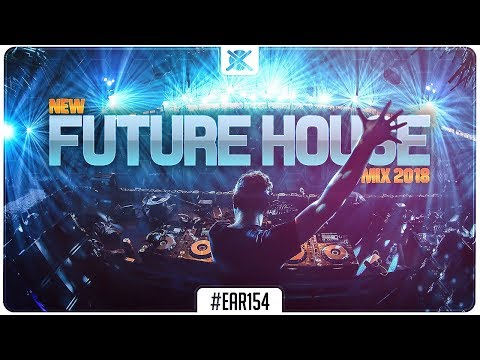 New Future House Mix 2018 ⚡  Best Of Future House   EAR 154