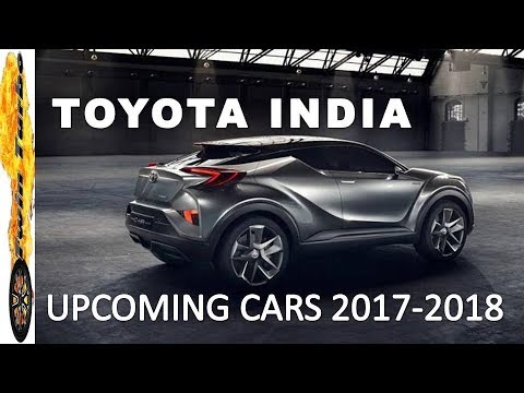 TOYOTA UPCOMING CARS IN INDIA 2017 - 2018, PRICE AND LAUNCH DATE   TOYOTA CARS IN INDIA
