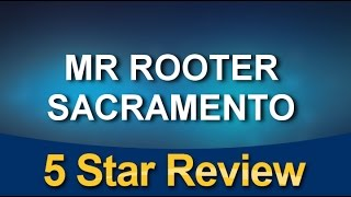 MR ROOTER SACRAMENTO Sacramento          Incredible           Five Star Review by Alene C.
