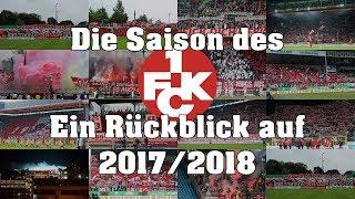 Die Saison des 1. FC Kaiserslautern 2017/2018 - Ein Rückblick auf alle Highlights