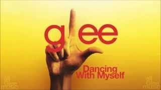 Dancing With Myself | Glee [HD FULL STUDIO]