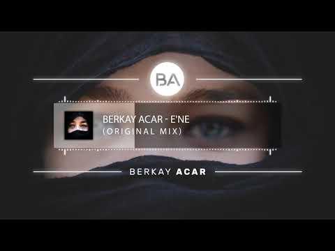 Berkay Acar - E'ne (Original Mix)