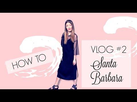 Fashion / Sweet California Lifestyle / Santa Barbara VLOG#2 / HOW TO