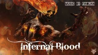 Faolan - Infernal Blood [Dramatic Orchestral Music]