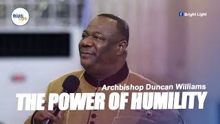 Archbishop Duncan Williams  -  THE POWER OF HUMILITY