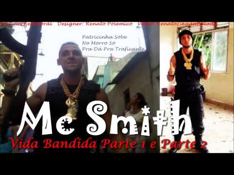 MC Smith-Vida Bandida 2 e Vida Bandida 1 (Está em Ordem..)