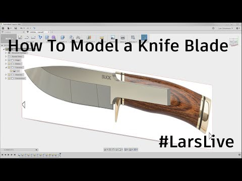 Fusion 360 — How To Model a Knife Blade — #LarsLive 98