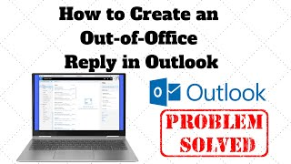 How to Create an Out of Office Reply in Outlook