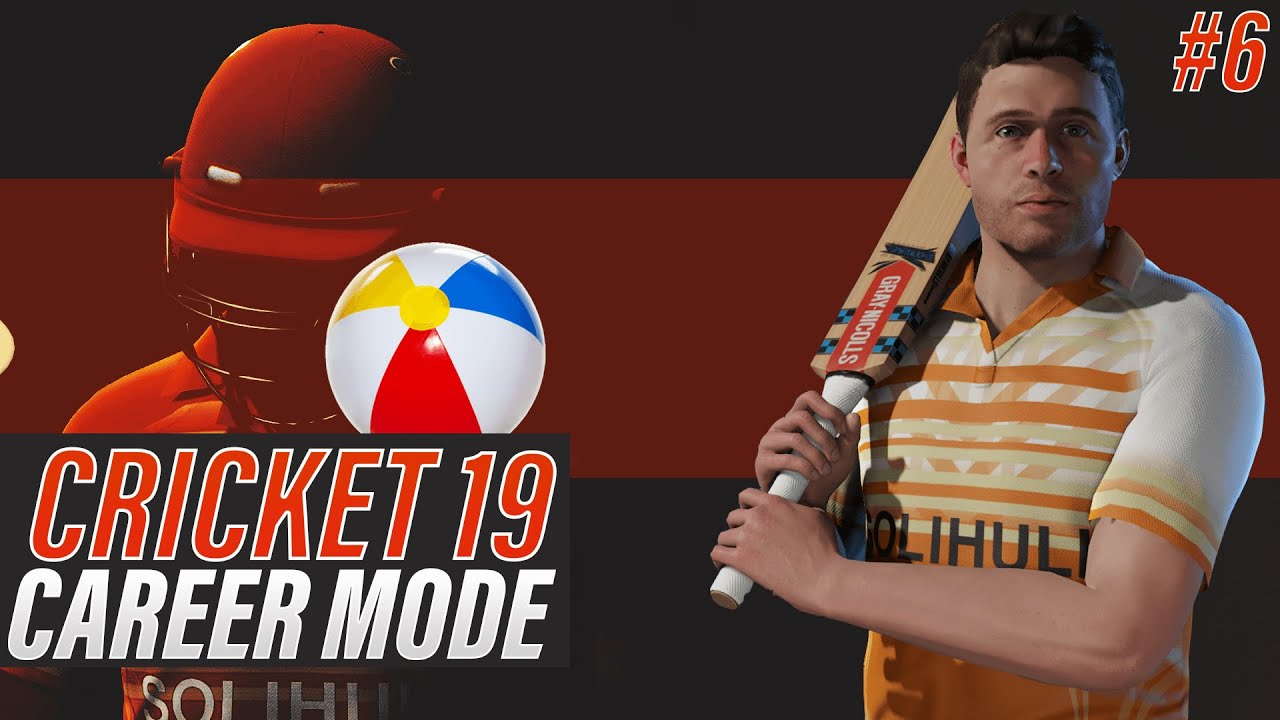 CRICKET 19 - ENGLISH BATSMAN CAREER MODE - EPISODE #6 - SEEING IT LIKE A BEACH BALL