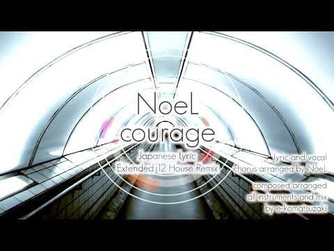 courage feat NoeL(Original Pop Song House Remix)