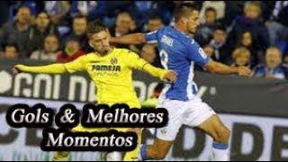 Leganés x Villarreal - Gols & Melhores Momentos - Campeonato Espanhol #04