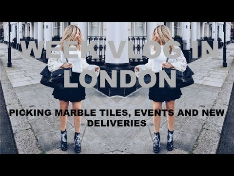 WEEK VLOG IN LONDON | CHOOSING MY NEW MARBLE TILES & NEW DELIVERIES