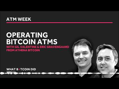 Operating Bitcoin ATMs With Gil Valentine & Eric Gravengaard From Athena Bitcoin