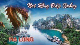 VỊNH HẠ LONG Nơi Rồng Đáp Xuống.  Top 7 thắng cảnh đẹp nhất thế giới. Du lịch hạ long