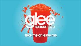 Take Me Or Leave Me Glee HD FULL STUDIO
