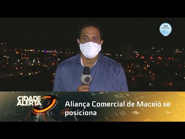 Aliança Comercial de Maceió se posiciona sobre fala do Governador