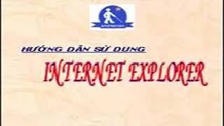Hướng dẫn sử dụng Internet Explorer - Bài 3