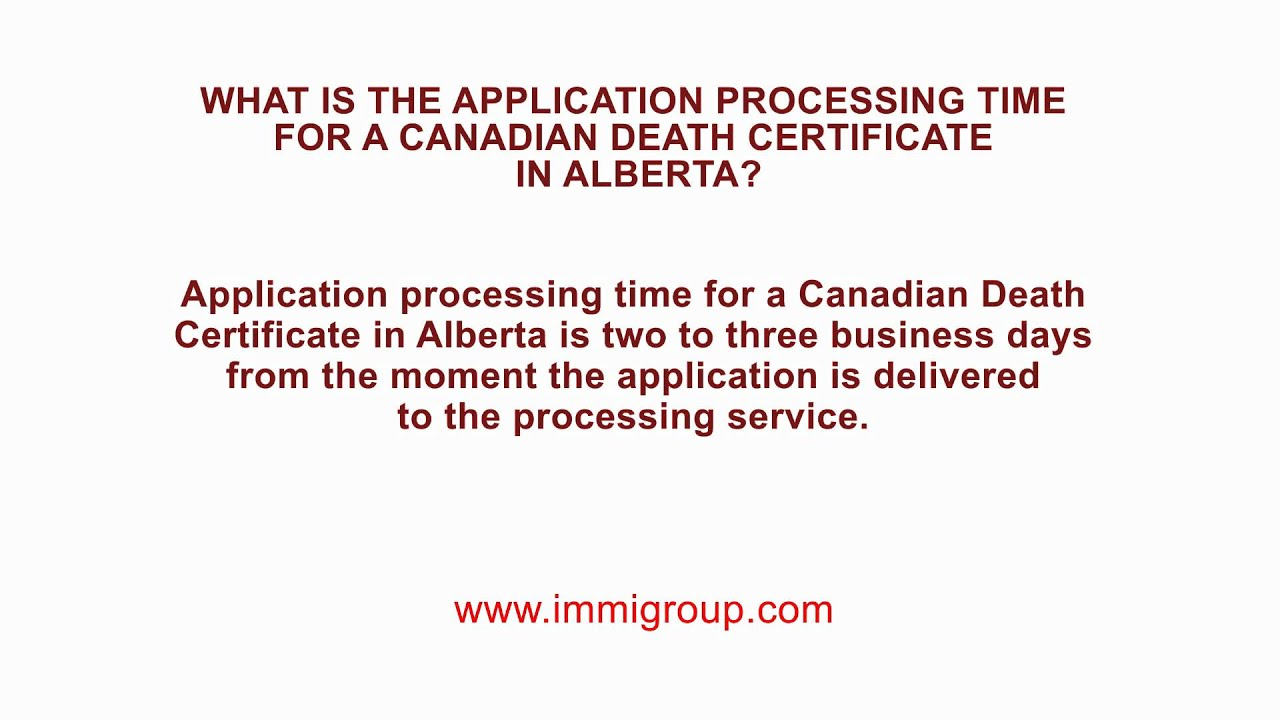 What is the application processing time for a canadian death what is the application processing time for a canadian death certificate in alberta aiddatafo Choice Image