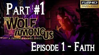 The Wolf Among Us Episode 1 Faith Walkthrough - Part 1 PC Gameplay (1080p)