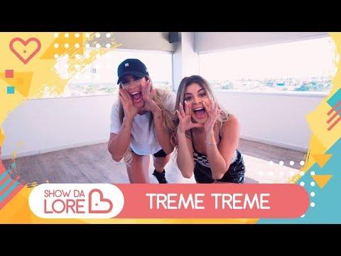 Treme Treme - MC Loma e as Gêmeas Lacração, Dj Kelvinho - Lore Improta   Coreografia