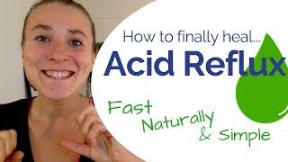 Acid Reflux GOODBYE! - How to Stop Acid Reflux Fast Without Medication or Digestive Supplements