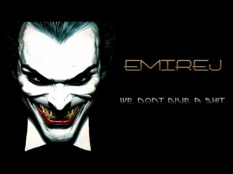 EmireJ - We Don't Give A Shit [HD 720P]