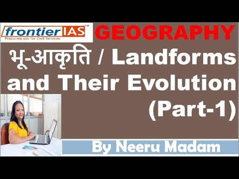 Geography Landforms and their evolution part 1  UPSC | HCS | RAS