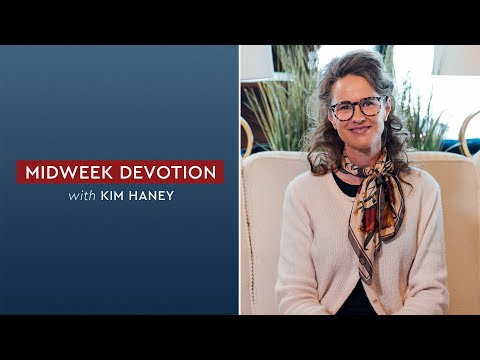 Midweek Devotion – Kim Haney