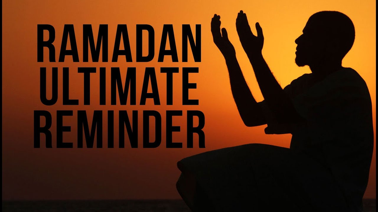 ULTIMATE RAMADAN REMINDER - Feat Nouman Ali Khan & Mufti Menk
