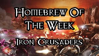 Homebrew Of The Week - Episode 243 - Iron Crusaders