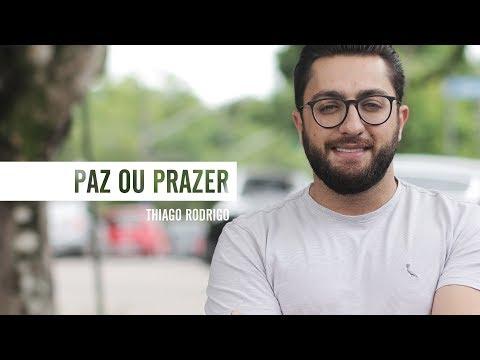 Paz ou Prazer - Thiago Rodrigo