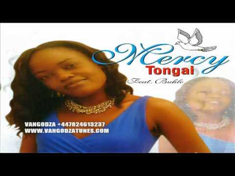 MERCY MUTSVENE-TONGAI 2010 (ALBUM SAMPLES)FT BUHLE