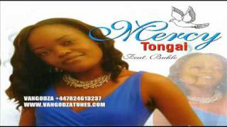 MERCY MUTSVENE-TONGAI 2010 (ALBUM SAMPLES)FT BUHLE