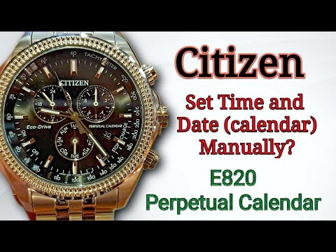 How To Set Date And Time (Perpetual Calendar) Citizen Eco Drive E820